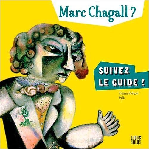 Livre MARC CHAGALL ? Suivez le guide ! pdf