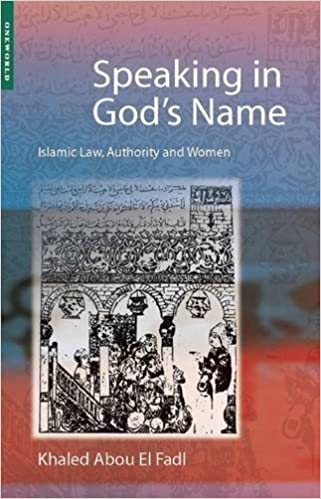 speaking in gods name islamic law authority and women