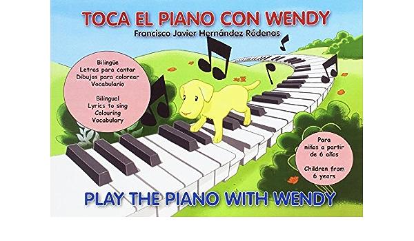TOCA EL PIANO CON WENDY / PLAY THE PIANO WITH WENDY: Amazon ...