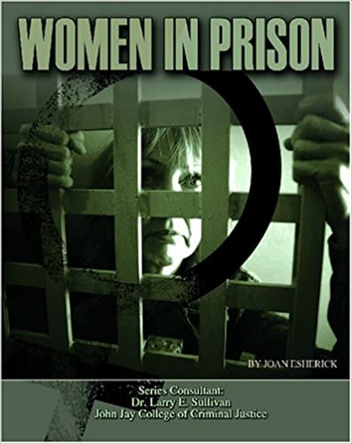 Women in Prison (Incarceration Issues: Punishment, Reform, and Rehabilitation)