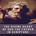 The Divine Heart of God the Father in Scripture | Hope and Life Press