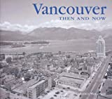 Vancouver Then and Now, Francis Mansbridge, 159223917X