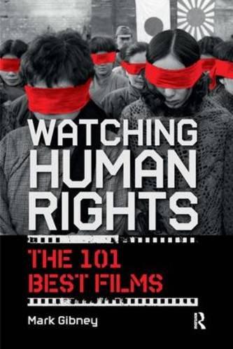 Watching Human Rights: The 101 Best Films (International Studies Intensives)