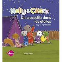 Nelly & César, un crocodile dans les étoiles