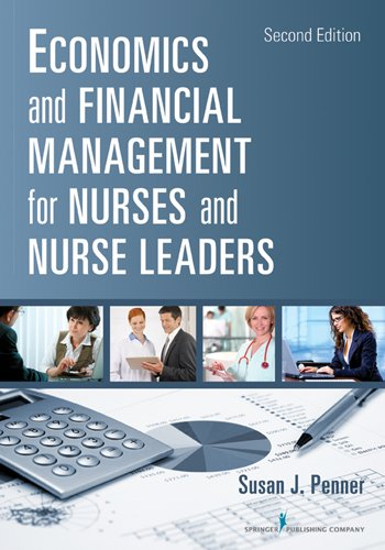 Economics and Financial Management for Nurses and Nurse Leaders: Second Edition Pdf