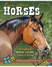 Crazy About Horses: Everything a Horse-Loving Girl Needs to Know