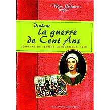 PENDANT LA GUERRE DE CENT ANS : JOURNAL DE JEANNE LETOURNEUR 1418