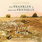 The Tilted World : A Novel | Tom Franklin,Beth Ann Fennelly
