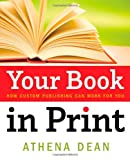 Your Book in Print, Athena Dean, 1414112440