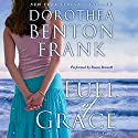 Full of Grace Audiobook by Dorothea Benton Frank Narrated by Susan Bennett