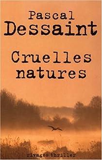 Cruelles natures par Dessaint