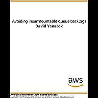 Avoiding Insurmountable Queue Backlogs (English Edition)