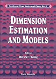 img - for Dimension Estimation and Models (World Scientific Series in Contemporary Chemical Physics) book / textbook / text book