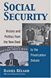 Social Security: History and Politics from the New Deal to the Privatization Debate (Studies in Government and Public Policy)