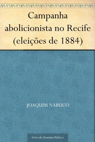 Campanha abolicionista no Recife (eleições de 1884)