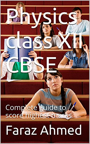Physics class XII CBSE: Complete guide to score highest marks