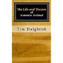 The Life and Theatre of Antonin Artaud
