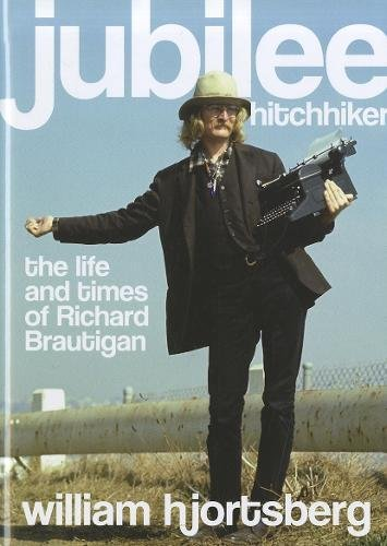 Download Jubilee Hitchhiker: The Life and Times of Richard Brautigan pdf