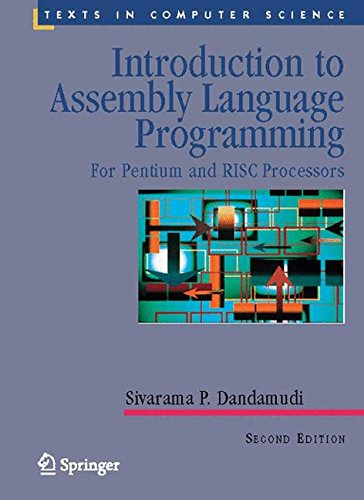 Introduction to Assembly Language Programming: For Pentium and RISC Processors (Texts in Computer Science) by Dandamudi Sivarama P