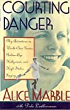 img - for Courting Danger: My Adventures in World-Class Tennis, Golden-Age Hollywood, and High-Stakes Spying book / textbook / text book