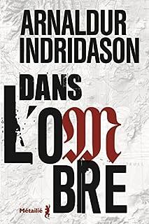 Dans l'ombre [Trilogie des ombres, 1], Arnaldur Indridason