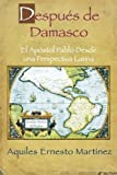 Despues de Damasco, Aquiles Ernesto Martinez, 0687026571