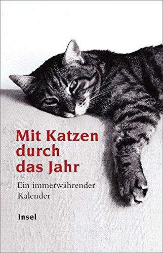 Mit Katzen durch das Jahr: Ein immerwährender Kalender (insel taschenbuch)