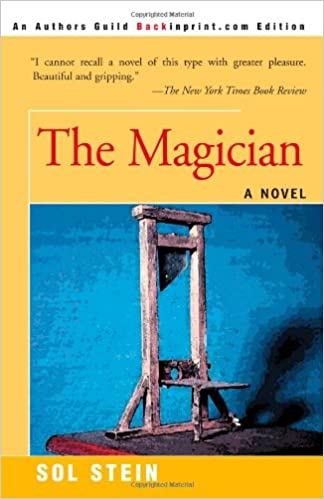 Amazon The Magician A Novel 9780595093168 Sol Stein Books