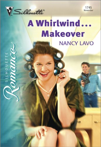 A Whirlwind...Makeover (Silhouette Romance)