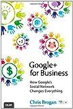 Google+ for Business, Chris Brogan, 0789749149