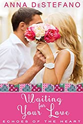 Waiting for Your Love: An Echoes of the Heart Novella (Echoes of the Heart Series)