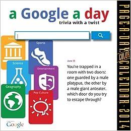 A Google A Day Page-A-Day 2014 Calendar: Workman Publishing ...