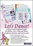 Software : ScrapSMART Let's Dance! Software with Clip Art and Scrapbook Pages for Ballet, Jazz, Tap, and more. For Students Parents, and Instructors for Mac [Download]