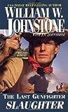 Last Gunfighter, William W. Johnstone and J. A. Johnstone, 0786020024