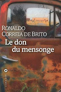 Le don du mensonge, Brito, Ronaldo Correia de