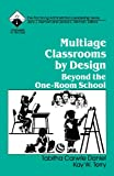 Multiage Classrooms by Design: Beyond the One-Room School (Roadmaps to Success)
