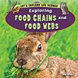 Exploring Food Chains and Food Webs, Ella Hawley, 144886173X