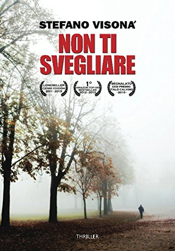 Non Ti Svegliare Copertina flessibile – 1 gen 2017 Stefano Visonà Independently published 1520123191 Fiction / Coming of Age