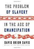 The Problem of Slavery in the Age of Emancipation, David Brion Davis, 0307269094