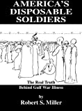 America's Disposable Soldiers, Robert S. Miller, 1553698118