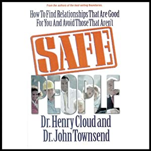 Safe People: How to Find Relationships That Are Good for You and Avoid Those That Aren't Hörbuch