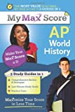 My Max Score AP World History, Kirby Whitehead, 1402243170