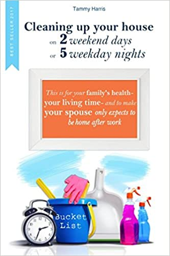 Cleaning Up Your House On 2 Weekend Days Or 5 Weekday Nights: This Is For Your Family's Health - Your Living Time - And To Make Your Spouse Only Expects To Be Home After Work. Descargar ebooks Epub