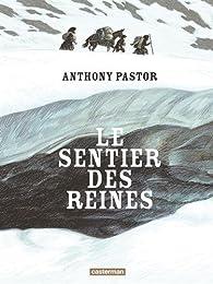 Le sentier des reines par Anthony Pastor