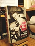 Fire in the Wind: The Biography of Dickey Chappelle