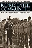 img - for Represented Communities: Fiji and World Decolonization book / textbook / text book