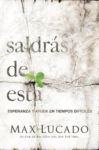Saldrás de esta: Esperanza y ayuda en tiempos difíciles (Spanish Edition)