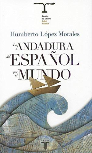 La andadura del español por el mundo (Pensamiento/Taurus) (Spanish Edition)