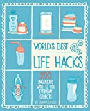 World's Best Life Hacks: 200 Things That Make Your Life Easier