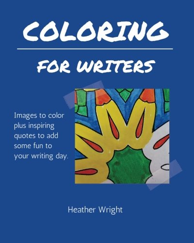 Download Coloring for Writers: Images to color plus inspiring quotes to add some fun to your writing day. pdf